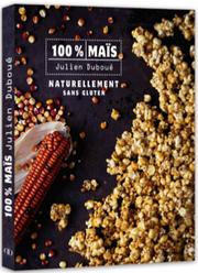 100% Maïs, de Julien Duboué aux Editions Ducasse