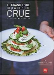 Le grand livre de la cuisine crue C. BERG / Editions LA PLAGE