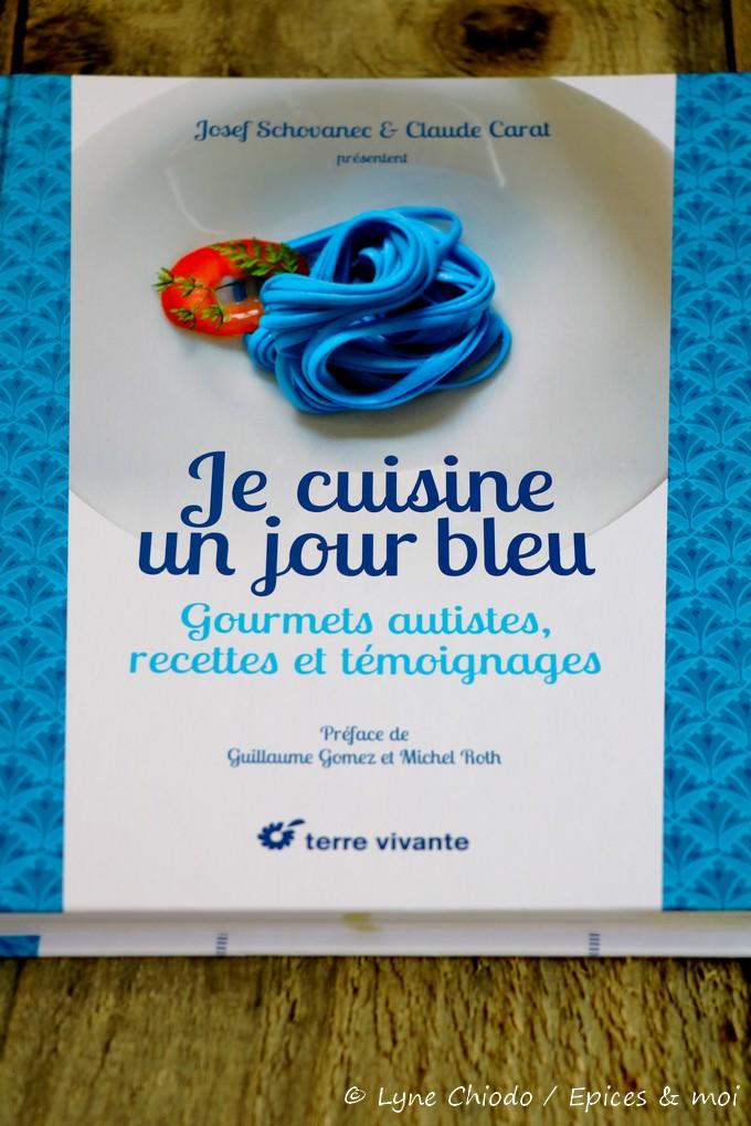 Je cuisine un jour bleu, de Josef SCHOVANEC et Claude CARAT,Ed. Terre Vivante